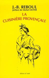 Jean-Baptiste Reboul - La cuisinière provençale - 1120 Recettes, 365 menus, un pour chaque jour de l'année.