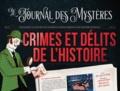 Jean-Baptiste Rendu et Arnaud Clermont - Crimes et délits de l'histoire - Une plongée au cœur des plus terribles affaires criminelles de l'histoire mondiale.