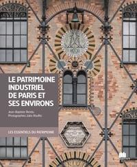 Jean-Baptiste Rendu et Jules Rouffio - Le patrimoine industriel de Paris et de ses environs.