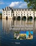 Jean-Baptiste Rendu - Les 100 plus beaux châteaux de France.