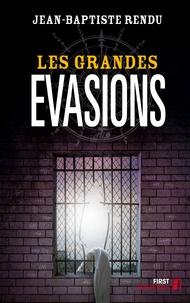 Jean-Baptiste Rendu - Les grandes évasions.