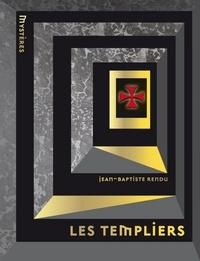 Jean-Baptiste Rendu - Les Templiers.