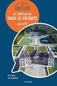 Jean-Baptiste Rendu - Vaux-le-Vicomte dévoilé.