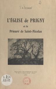 Jean-Baptiste Russon et  Meynier - L'église de Prigny et le prieuré de Saint-Nicolas.