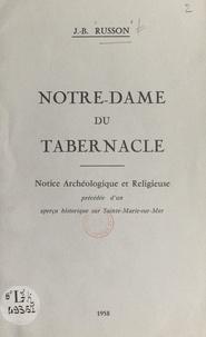 Jean-Baptiste Russon et D. Charrier - Notre-Dame du Tabernacle - Notice archéologique et religieuse précédée d'un aperçu historique sur Sainte-Marie-sur-Mer.