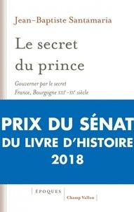 Le secret du prince - Gouverner par le secret France-Bourgogne XIIIe-XVe siècle.pdf