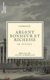 Jean-Baptiste Say et Honoré de Balzac - Argent, bonheur et richesse - 10 textes issus des collections de la BnF.