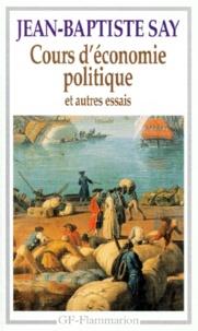 Cours d'économie politique- Et autres essais - Jean-Baptiste Say |
