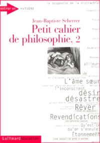 Jean-Baptiste Scherrer - Petit cahier de philosophie. - Tome 2, Carnet d'expériences.