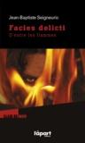 Jean-Baptiste Seigneuric - Facies delicti - D'entre les flammes.