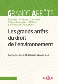 Jean-Baptiste Seube et Philippe Billet - Les grands arrêts du droit de l'environnement.