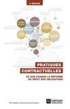 Jean-Baptiste Seube et Olivier Gout - Pratiques contractuelles - Ce que change la réforme du droit des obligations.