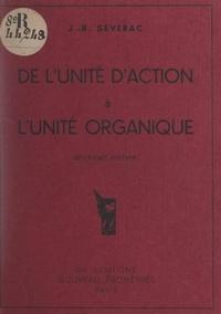 Jean-Baptiste Séverac - De l'unité d'action à l'unité organique.