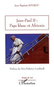 Jean-Paul II : Pape blanc et Africain.pdf