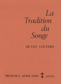 Jean-Baptiste Tati- Loutard - La Tradition du songe.