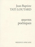 Jean-Baptiste Tati Loutard - Oeuvres poétiques.