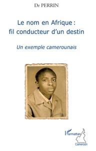 Goodtastepolice.fr Le nom en Afrique : fil conducteur d'un destin - Un exemple camerounais Image