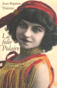 Jean-Baptiste Thierrée - La folie Polaire.