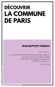 Jean-Baptiste Thomas - Découvrir la Commune de Paris.