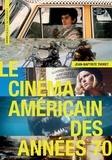 Jean-Baptiste Thoret - Le cinéma américain des années 70.