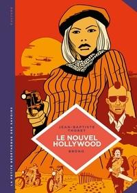 Jean-Baptiste Thoret et  Brüno - Le cinéma new Hollywood - D'Easy rider à Apocalypse now.