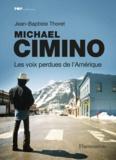 Jean-Baptiste Thoret - Michael Cimino, les voix perdues de l'Amérique.