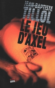 Real book 2 pdf download Le jeu d'Axel par Jean-Baptiste Tillol 9782021421057 CHM (French Edition)