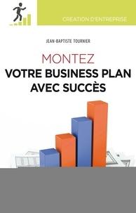 Jean-Baptiste Tournier - Montez votre business plan avec succès.