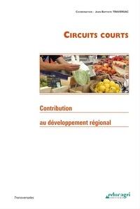 Jean-Baptiste Traversac - Circuits courts - Contribution au développement régional.