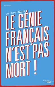 Jean-Baptiste Vallet - Le génie français n'est pas mort.