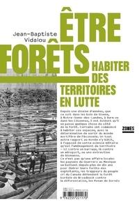Jean-Baptiste Vidalou - Etre forêts - Habiter des territoires en lutte.