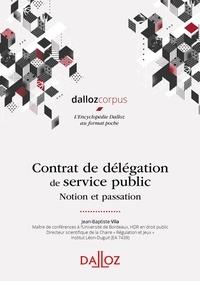 Contrat de délégation de service public- Notion et passation - Jean-Baptiste Vila pdf epub