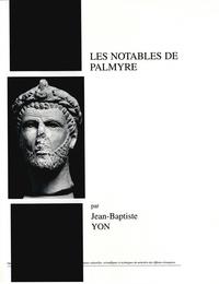 Jean-Baptiste Yon - Les notables de Palmyre.