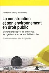 La construction et son environnement en droit public - Eléments choisis pour les architectes, les ingénieurs et les experts de limmobilier.pdf