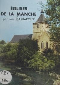 Jean Barbaroux et Olivier Barbaroux - Églises de la Manche.