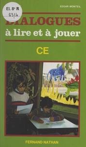 Jean Barbé et Edgar Monteil - Dialogues à lire et à jouer - Cycle élémentaire.