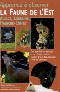 Jean Barbery - La Faune de l'Est - Alsace, Lorraine, Franche-Comté.