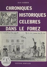 Jean Barbier - Chroniques historiques célèbres dans le Forez.