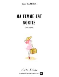 Jean Barbier - Ma Femme est sortie.