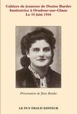 Jean Bardet - Cahiers de jeunesse de Denise Bardet, institutrice à Oradour-sur-Glane le 10 juin 1944.