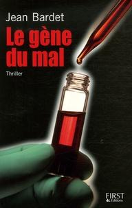 Jean Bardet - Le gène du mal.