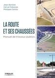 Jean Barillot et Hervé Cabanes - La route et ses chaussées - Manuel de travaux publics.