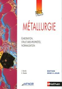 Jean Barralis et Gérard Maeder - Métallurgie - Elaboration, structures-propriétés, normalisation.