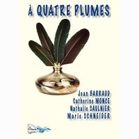 Jean Barraud et Catherine Monce - A quatre plumes.