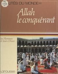 Jean Barraud et Eve Mercier - Allah, le conquérant.