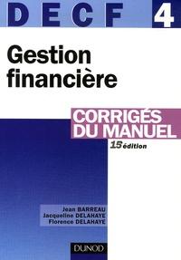 Jean Barreau et Jacqueline Delahaye - DECF 4 Gestion financière - Corrigés du manuel.