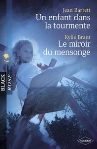 Jean Barrett et Jean Barrett - Un enfant dans la tourmente - Le miroir du mensonge (Harlequin Black Rose).