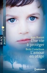 Jean Barrett et Jean Barrett - Une vie à protéger - L'amour en otage.
