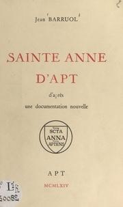 Jean Barruol - Sainte Anne d'Apt - D'après une documentation nouvelle.
