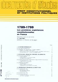 DROIT CONSTITUTIONNEL ET INSTITUTIONS POLITIQUES NUMERO 1.19 FEVRIER 1989 : 1789-1799 LES PREMIERES EXPERIENCES CONSTITUTIONNELLES EN FRANCE - Jean Bart |